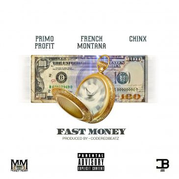Primo Profit x French Montana x Chinx – Fast Money (Prod. by CodeRed Beatz)